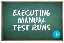 Play Video: Executing Manual Test Runs