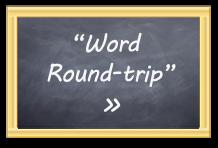 Word Round-trip